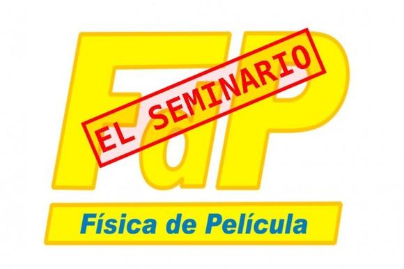 Nuevo seminario Física de Película (con vídeo)